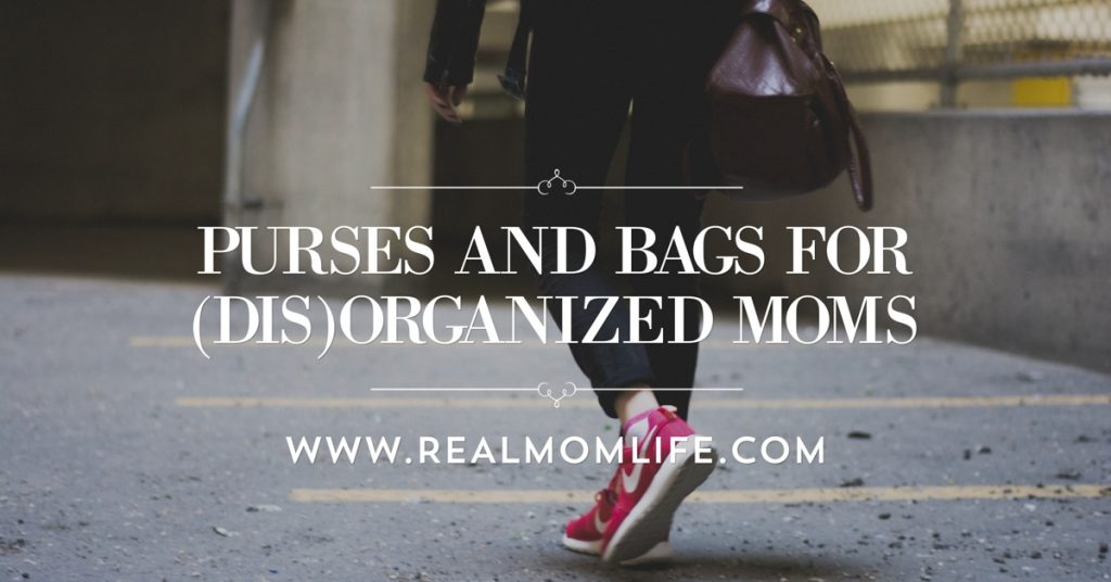 Purses and Bags for (Dis)Organized Moms