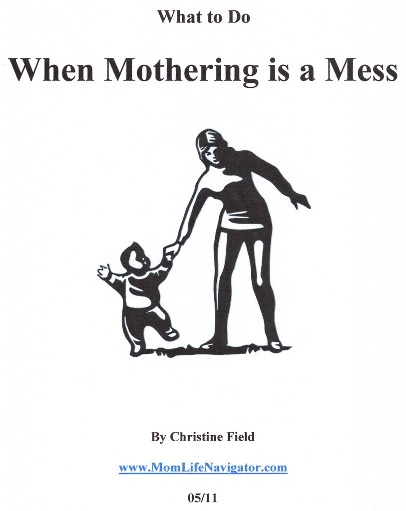 What to do when … MOTHERING IS A MESS!