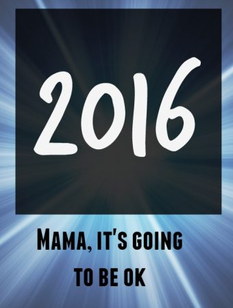 Mama it's going to be OK