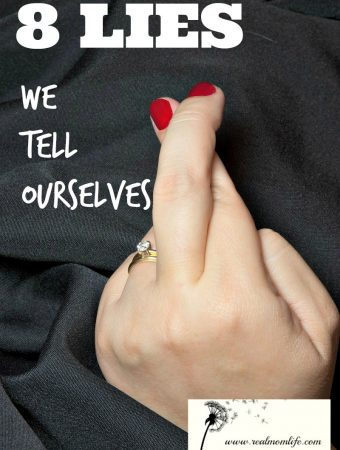 8 lies we tell ourselves
