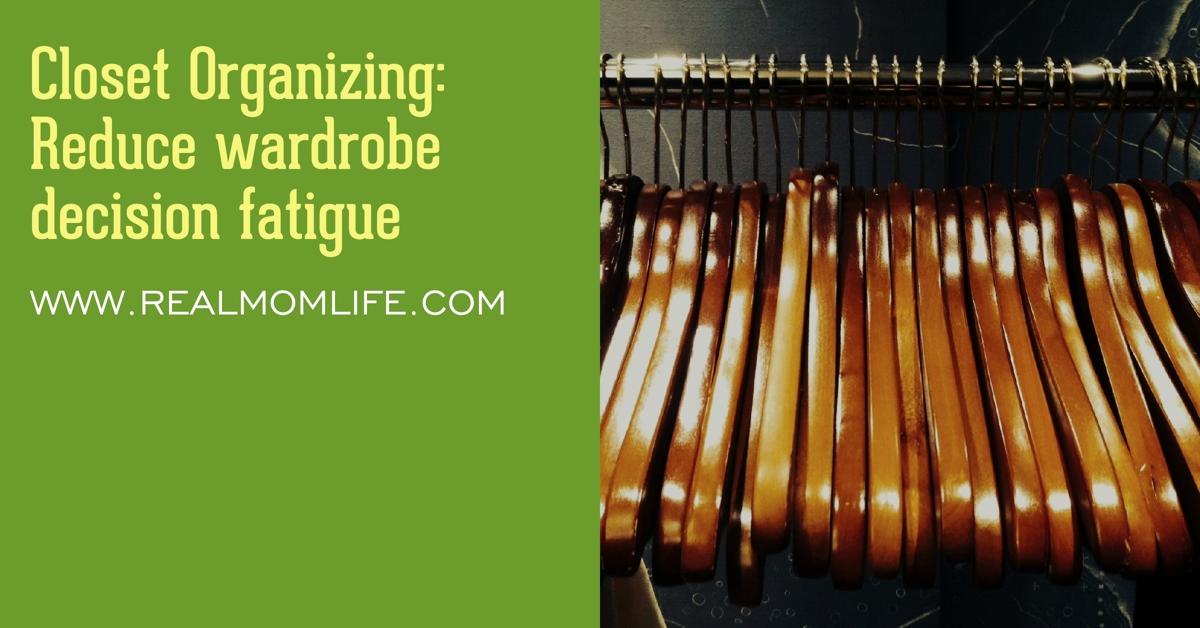 Closet Organizing: Reducing wardrobe decision fatigue
