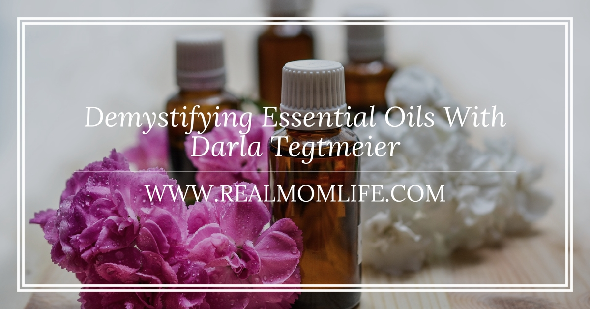 Demystifying Essential Oils With Darla Tegtmeier