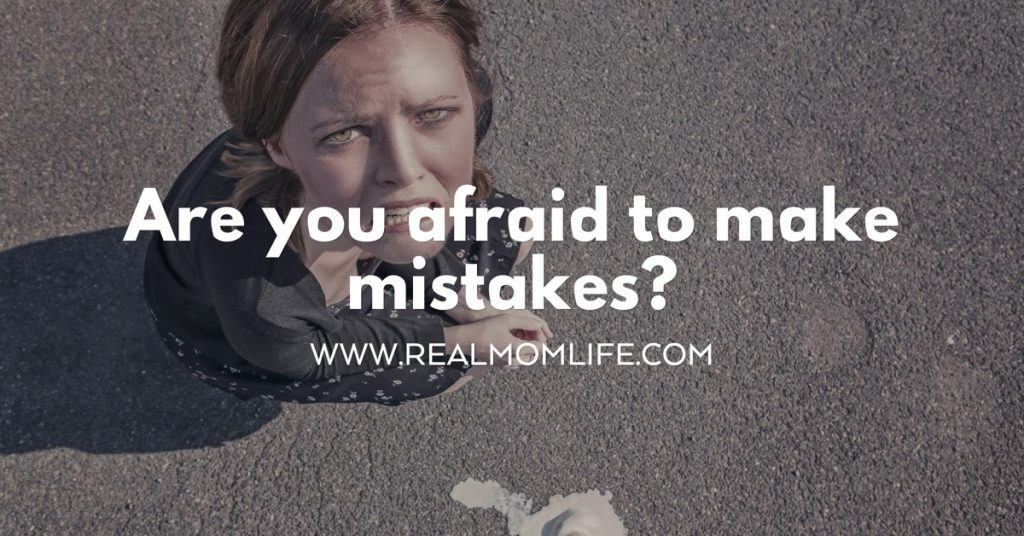 afraid to make mistakes