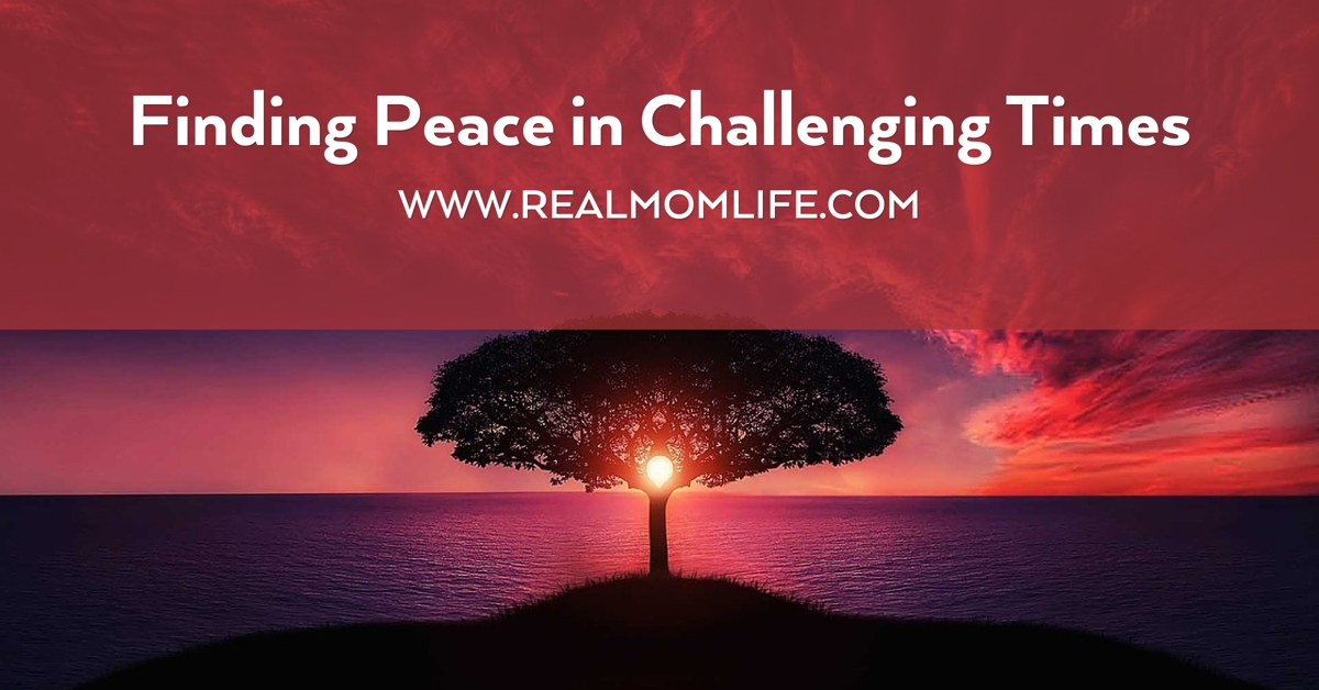 Finding Peace During Challenging Times